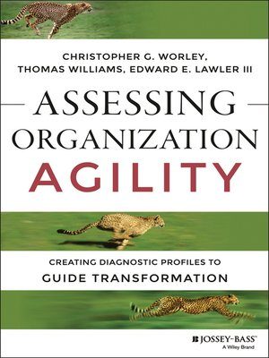 Assessing Organization Agility by Christopher G. Worley. AVAILABLE eBook.