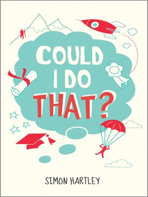 Could I Do That by Simon Hartley.                                              AVAILABLE eBook.