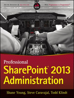 Professional SharePoint 2013 Administration by Shane Young. AVAILABLE eBook.