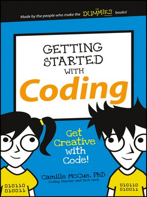 Getting Started with Coding by Camille McCue.                                              AVAILABLE eBook.
