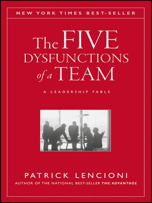 The Five Dysfunctions of a Team by Patrick M. Lencioni. AVAILABLE eBook.