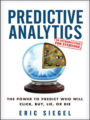 Predictive Analytics by Eric Siegel.                                              AVAILABLE eBook.