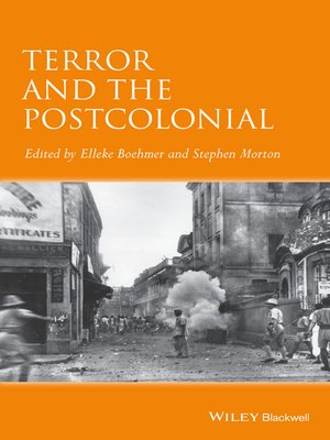 Terror and the Postcolonial by Elleke Boehmer.                                              AVAILABLE eBook.