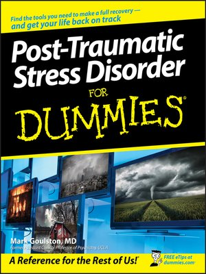 Post-Traumatic Stress Disorder For Dummies by Mark Goulston. AVAILABLE eBook.