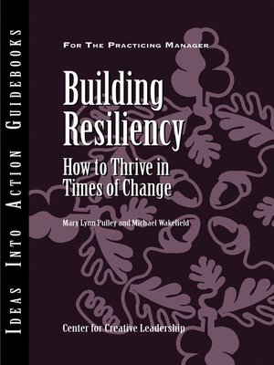 Building Resiliency by Center for Creative Leadership (CCL). AVAILABLE eBook.