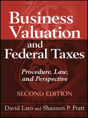 Business Valuation and Federal Taxes by David Laro. AVAILABLE eBook.