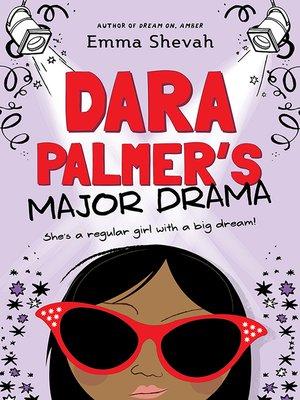 Dara Palmer's Major Drama by Emma Shevah. AVAILABLE eBook.