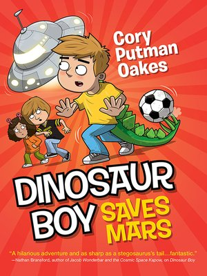 Dinosaur Boy Saves Mars by Cory Putman Oakes. AVAILABLE eBook.