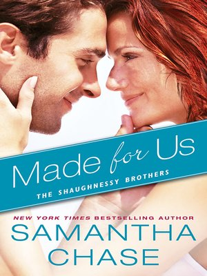 Made for Us by Samantha Chase.                                              AVAILABLE eBook.