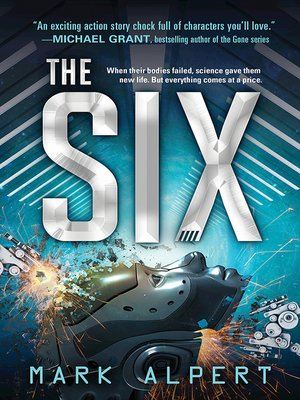 The Six Series, Book 1 by Mark Alpert. AVAILABLE eBook.