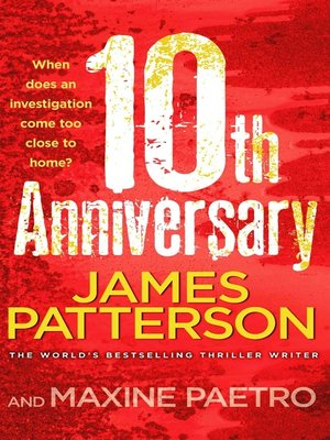 10th Anniversary by James Patterson.                                              WAIT LIST eBook.