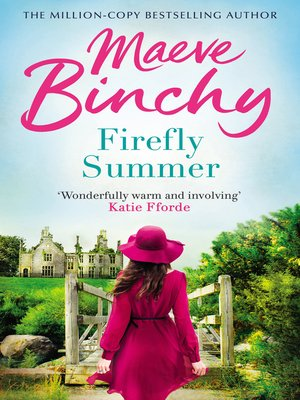 Firefly Summer by Maeve Binchy. AVAILABLE eBook.