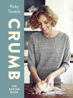 Crumb by Ruby Tandoh. AVAILABLE eBook.