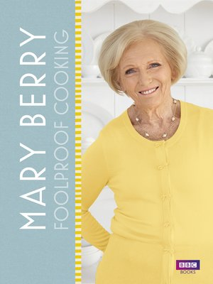 Mary Berry by Mary Berry.                                              AVAILABLE eBook.