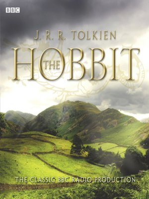 The Hobbit by J. R. R. Tolkien. AVAILABLE Audiobook.