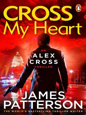 Cross My Heart by James Patterson. AVAILABLE eBook.