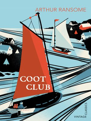 Coot Club by Arthur Ransome. AVAILABLE eBook.