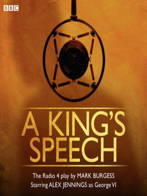 A King's Speech by Mark Burgess.                                              AVAILABLE Audiobook.