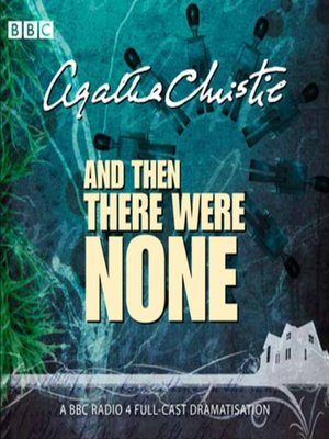And Then There Were None by Agatha Christie.                                              AVAILABLE Audiobook.