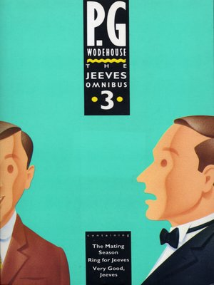The Jeeves Omnibus--Vol 3 by P.G. Wodehouse. AVAILABLE eBook.