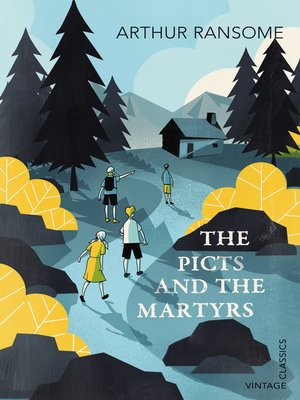 The Picts and the Martyrs: Or Not Welcome at All by Arthur Ransome. AVAILABLE eBook.