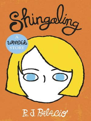 Shingaling by R J Palacio. AVAILABLE eBook.