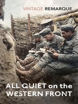 All Quiet on the Western Front by Erich Maria Remarque.                                              AVAILABLE eBook.