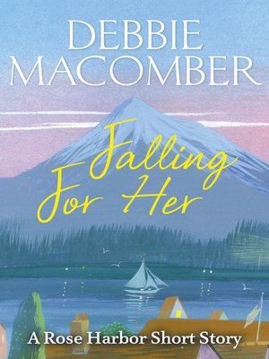 Falling for Her by Debbie Macomber. AVAILABLE eBook.