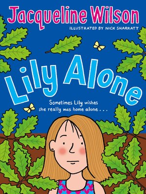 Lily Alone by Jacqueline Wilson. AVAILABLE eBook.