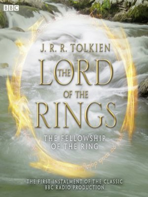 The Fellowship of the Ring by J. R. R. Tolkien.                                              AVAILABLE Audiobook.