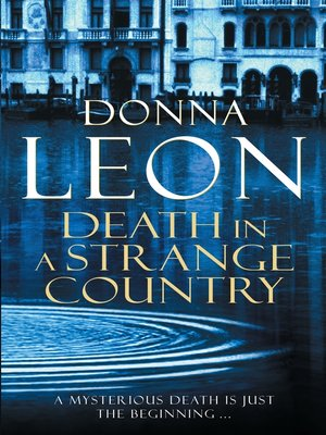 Death In a Strange Country by Donna Leon. AVAILABLE eBook.