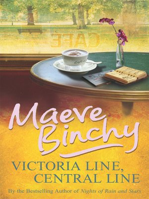 Victoria Line, Central Line by Maeve Binchy. AVAILABLE eBook.