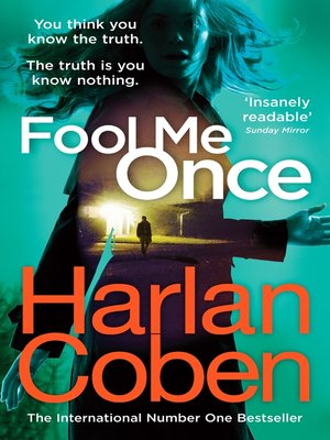 Fool Me Once by Harlan Coben.                                              WAIT LIST eBook.