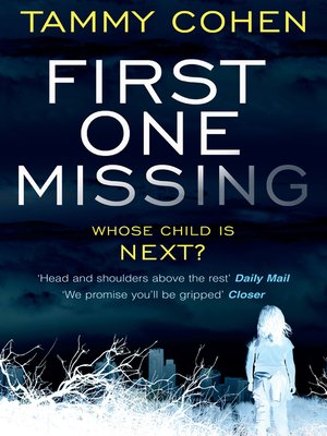 First One Missing by Tammy Cohen. AVAILABLE eBook.