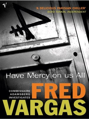 Have Mercy On Us All by Fred Vargas. AVAILABLE eBook.