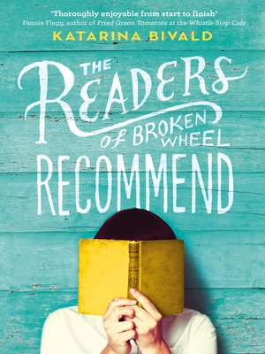 The Readers of Broken Wheel Recommend by Katarina Bivald. AVAILABLE eBook.