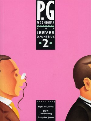 The Jeeves Omnibus, Volume 2 by P.G. Wodehouse. AVAILABLE eBook.