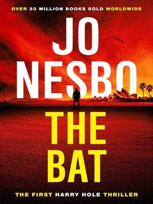 The Bat by Jo Nesbo. AVAILABLE eBook.