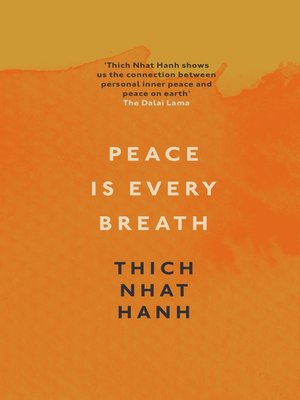 Peace Is Every Breath by Thich Nhat Hanh. AVAILABLE eBook.