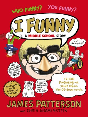 I, Funny by James Patterson.                                              AVAILABLE eBook.