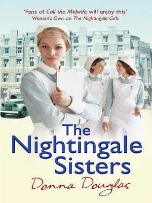 The Nightingale Sisters by Donna Douglas.                                              AVAILABLE eBook.