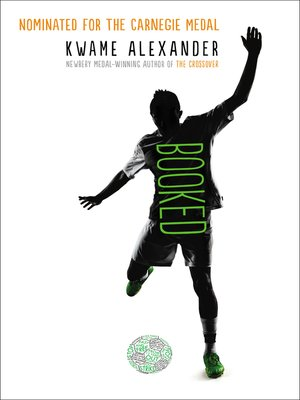 Booked by Kwame Alexander.                                              AVAILABLE eBook.