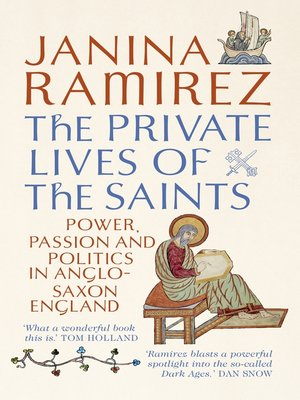 The Private Lives of the Saints by Janina Ramirez. AVAILABLE eBook.