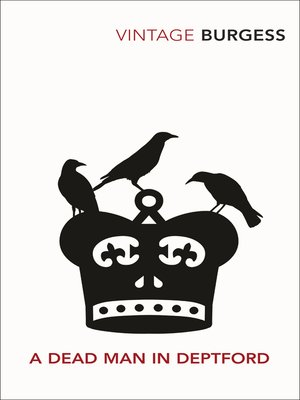 A Dead Man In Deptford by Anthony Burgess. AVAILABLE eBook.