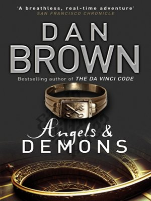 Angels and Demons by Dan Brown.                                              AVAILABLE eBook.