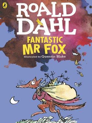 Fantastic Mr Fox by Roald Dahl. AVAILABLE eBook.