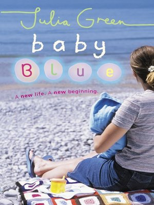 Baby Blue by Julia Green. AVAILABLE eBook.
