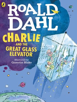 Charlie and the Great Glass Elevator by Roald Dahl. AVAILABLE eBook.