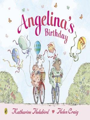 Angelina's Birthday by Katharine Holabird. AVAILABLE eBook.