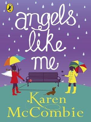 Angels Like Me (Angels Next Door Book 3) by Karen McCombie. AVAILABLE eBook.